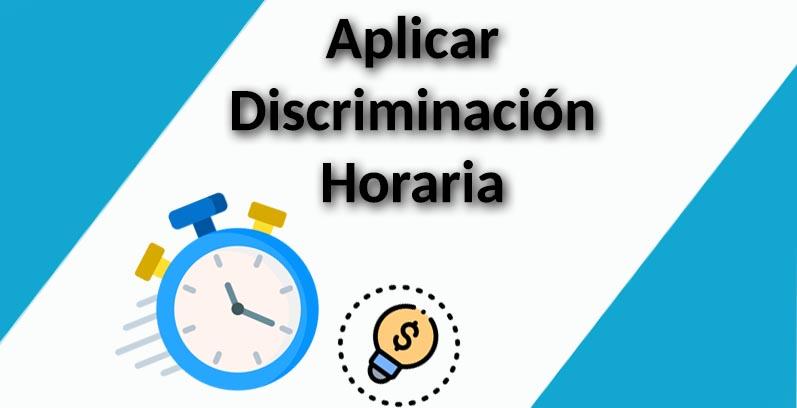 Aplicar discriminación horaria